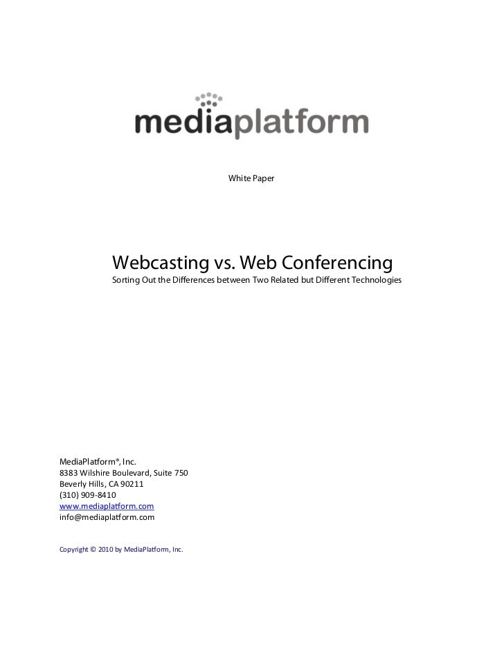White Paper                Webcasting vs. Web Conferencing                Sorting Out the Di erences between Two Related b...