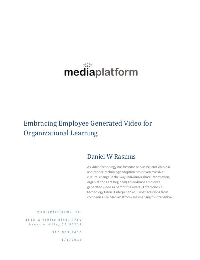 Embracing Employee Generated Video forOrganizational Learning                           Daniel W Rasmus                   ...