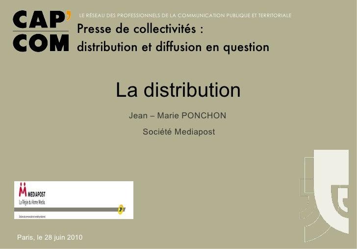 La distribution Jean – Marie PONCHON  Société Mediapost