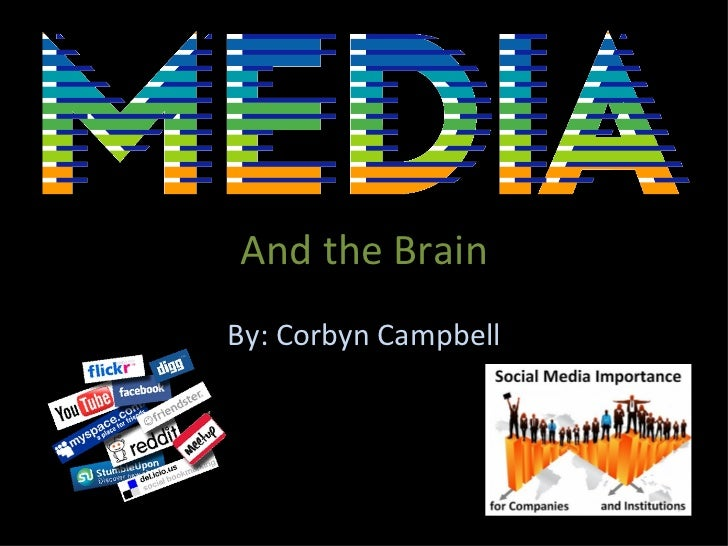 And the Brain By: Corbyn Campbell