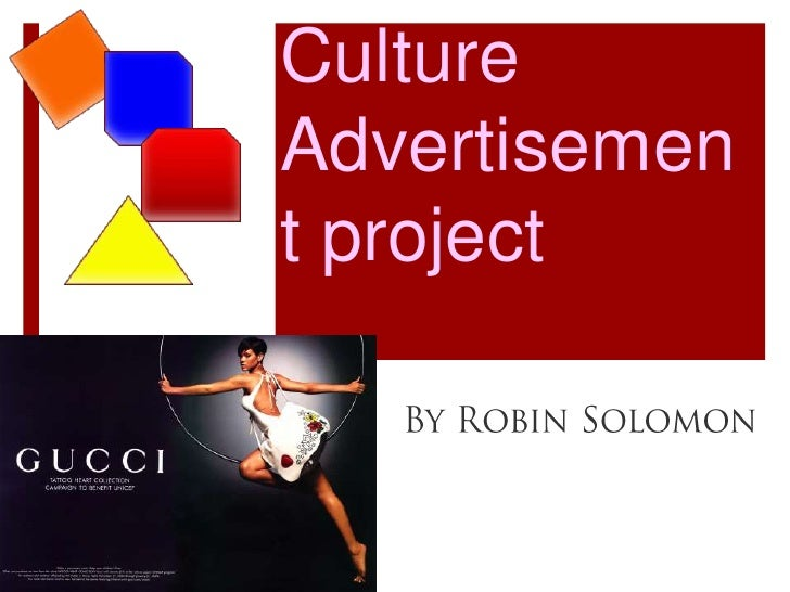 Media & CultureAdvertisement project<br />By Robin Solomon<br />
