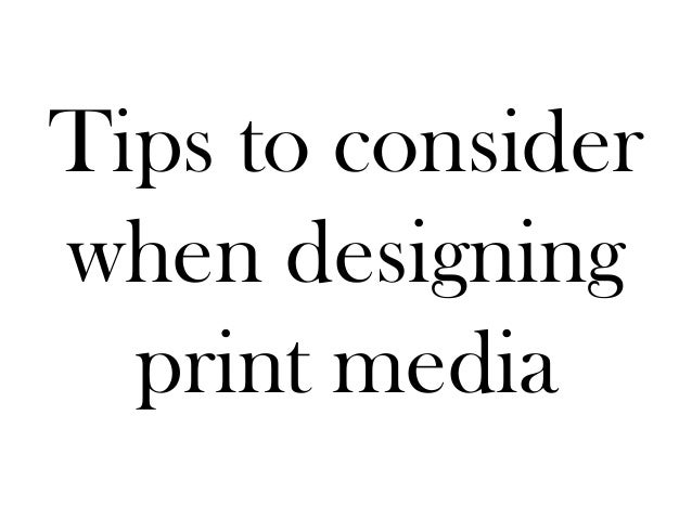 Tips to consider when designing print media