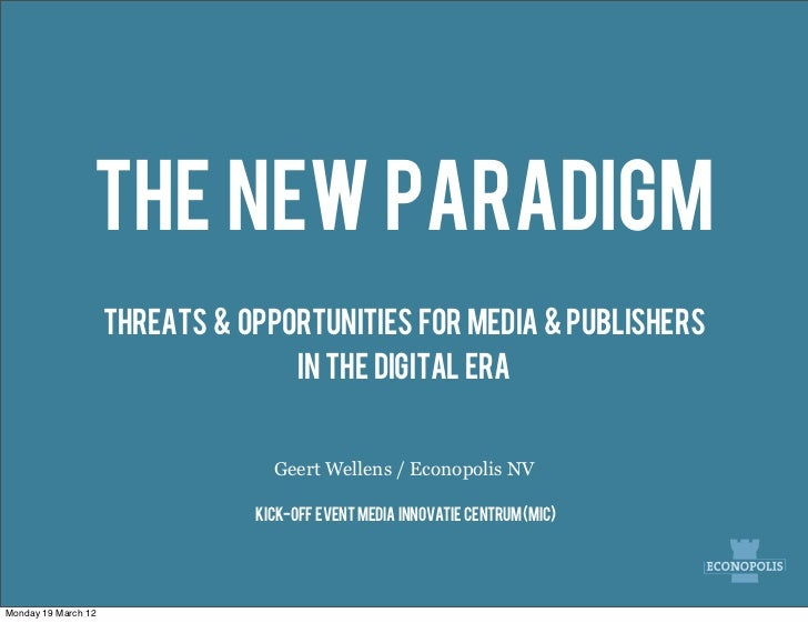 The New Paradigm                     Threats & Opportunities for media & publishers                                      i...