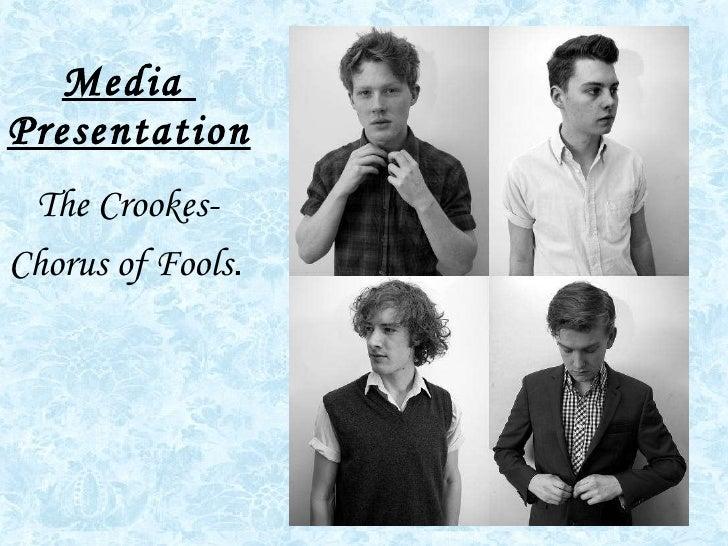 Media  Presentation The Crookes-  Chorus of Fools .