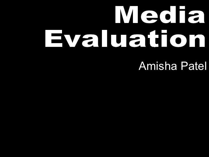 Media Evaluation Amisha Patel