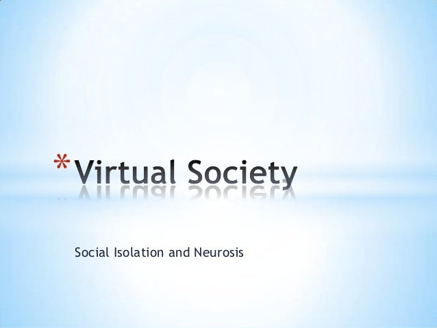 *    Social Isolation and Neurosis