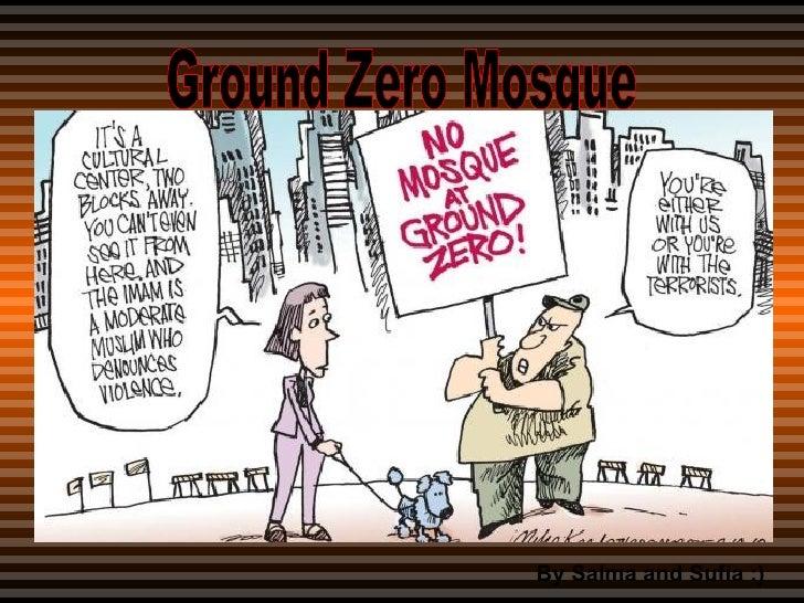 Ground Zero Mosque  By Salma and Sufia :)