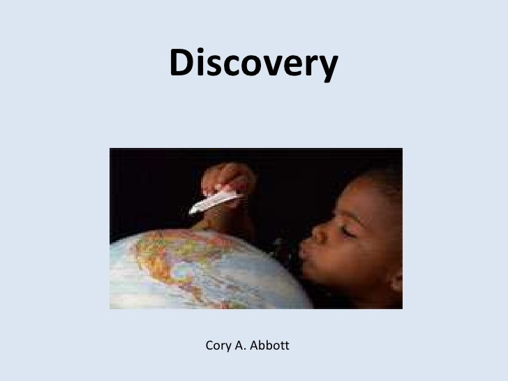 Discovery<br />Cory A. Abbott<br />