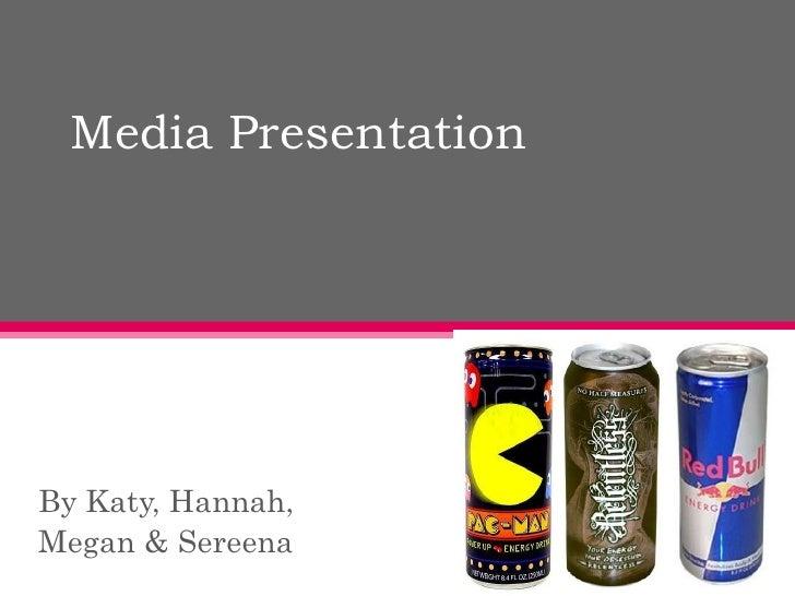 Media presentation energy drink