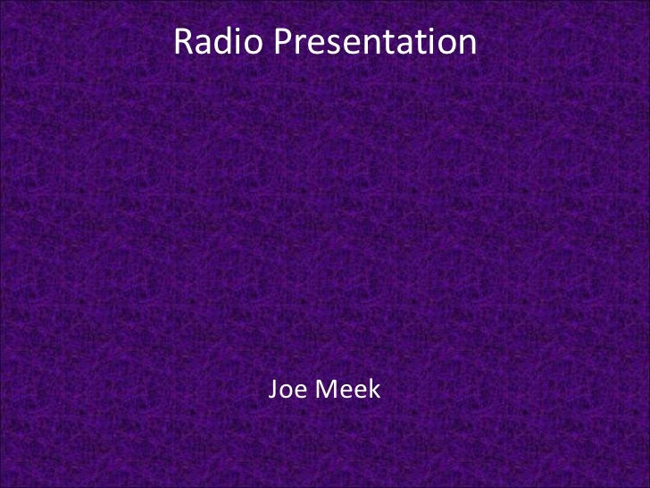 Radio Presentation <br />Joe Meek<br />