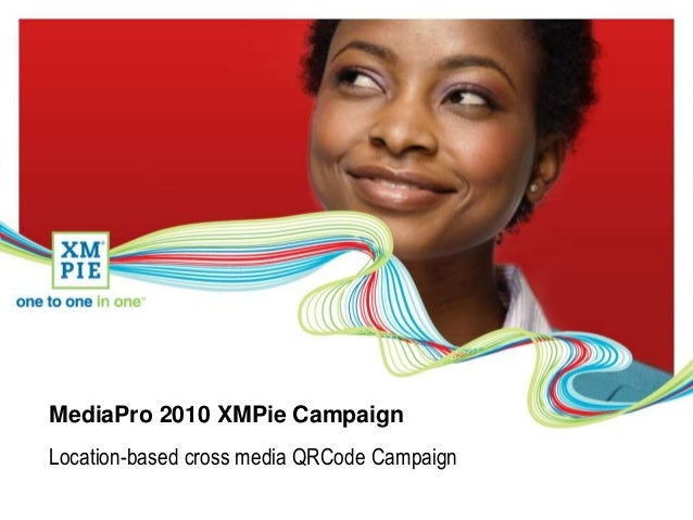 MediaPro 2010 XMPie Campaign Location-based cross media QRCode Campaign