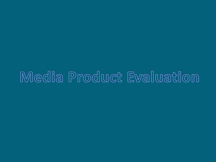 Media Product Evaluation<br />