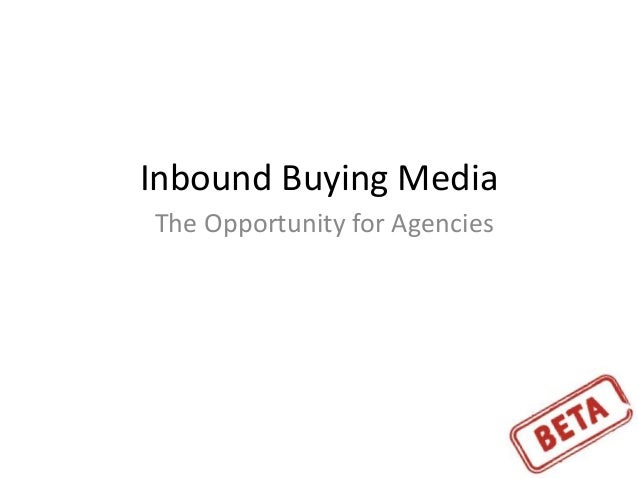 Inbound Buying Media The Opportunity for Agencies