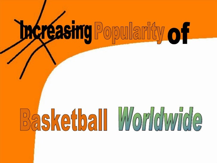0861718 Increasing Popularity of Basketball Worldwide