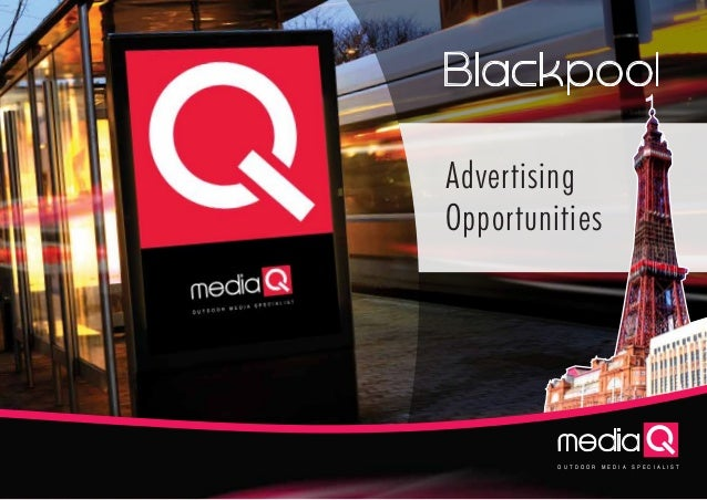 Blackpool Advertising Opportunities media O U T D O O R M E D I A S P E C I A L I S T