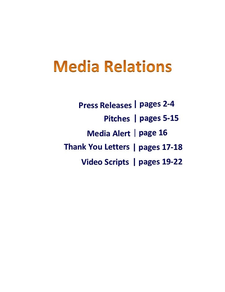 Press Releases | pages 2-4          Pitches | pages 5-15      Media Alert | page 16Thank You Letters | pages 17-18    Vide...
