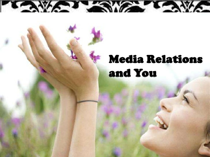 Media Relations and You <br />