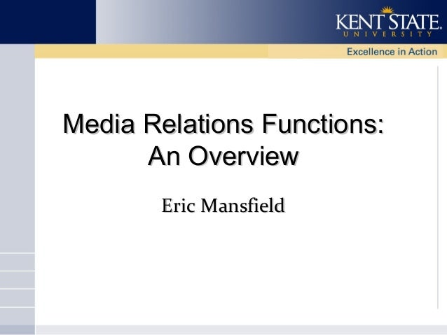 Media Relations Functions: An Overview Eric Mansfield