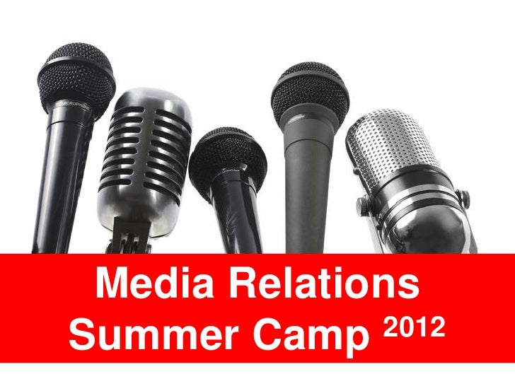 Media RelationsSummer Camp   2012
