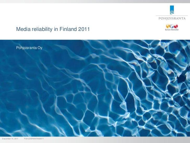 Media reliability in Finland 2011              Pohjoisranta OyDecember 14, 2011   POHJOISRANTA©2011