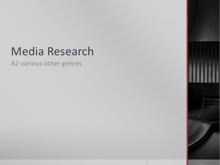 Media ResearchA2 various other genres