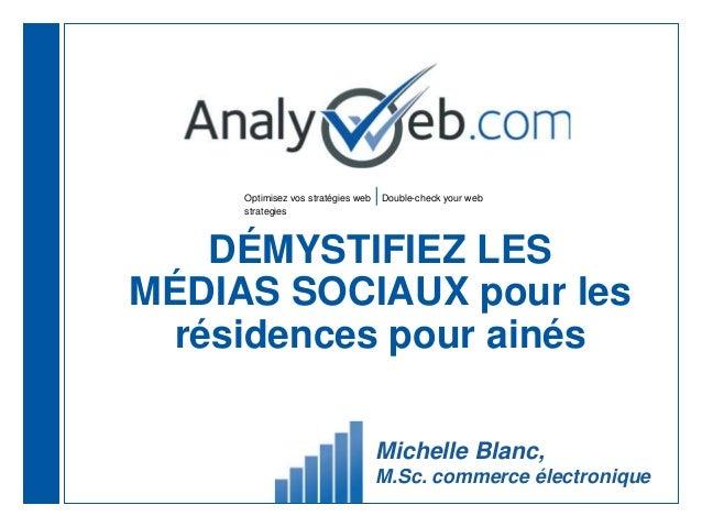 Optimisez vos stratégies web |Double-check your web strategies DÉMYSTIFIEZ LES MÉDIAS SOCIAUX pour les résidences pour ain...