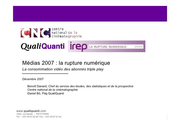 Médias 2007 : la rupture numérique      La consommation vidéo des abonnés triple play       Décembre 2007             Beno...
