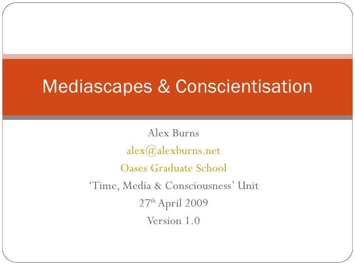 Mediascapes + Conscientisation