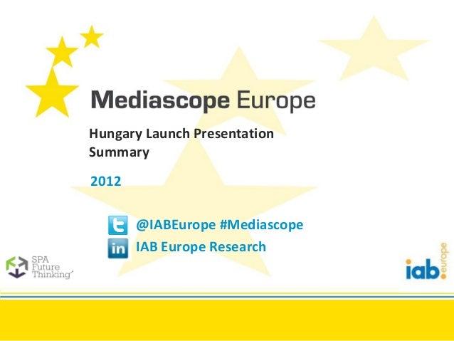 Mediascope 2012 hungary_summary launch presentation