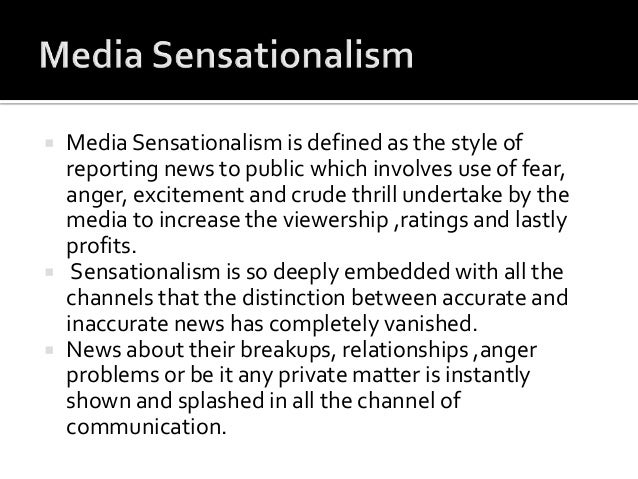 What does 'Sensationalism' mean? (In terms of journalism)?
