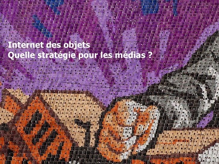 Internet des objets Quelle stratégie pour les médias ?