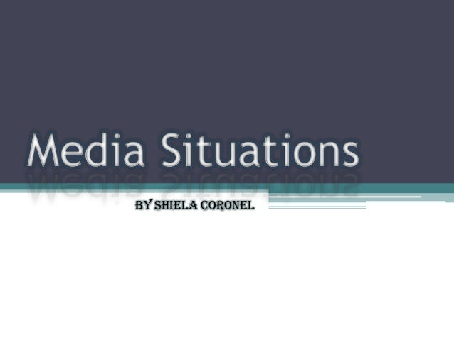 Media Situations By Shiela Coronel