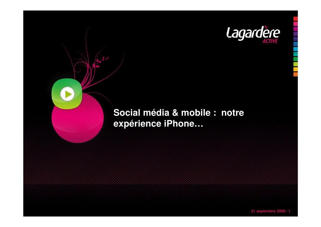 Social média & mobile : notre expérience iPhone…                                     21 septembre 2009 / 1