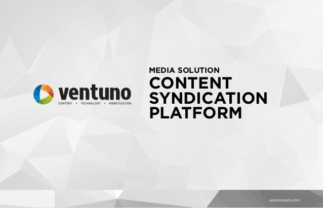 CONTENT SYNDICATION PLATFORM MEDIA SOLUTION