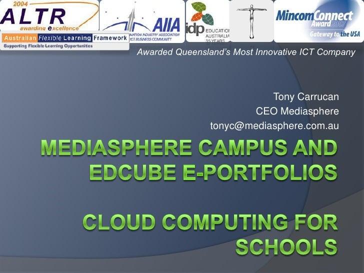Awarded Queensland's Most Innovative ICT Company                           Tony Carrucan                       CEO Mediasp...