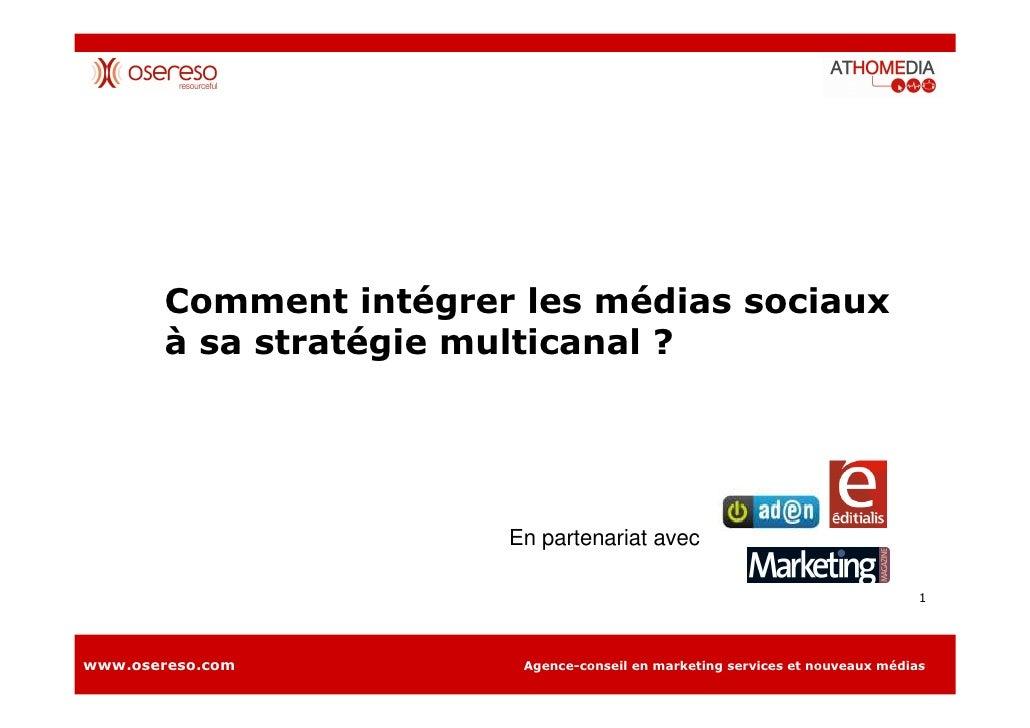 Comment intégrer les médias sociaux         à sa stratégie multicanal ?                             En partenariat avec   ...