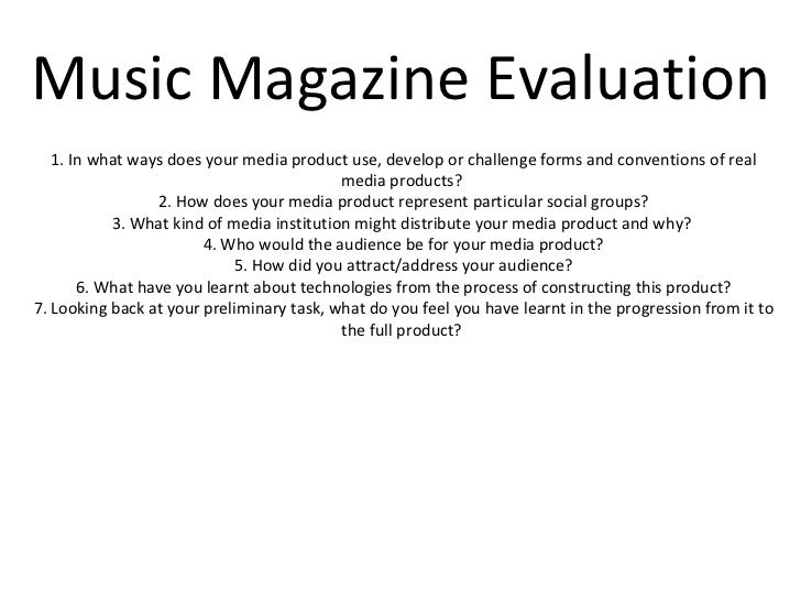 Music Magazine Evaluation 1. In what ways does your media product use, develop or challenge forms and conventions of real ...