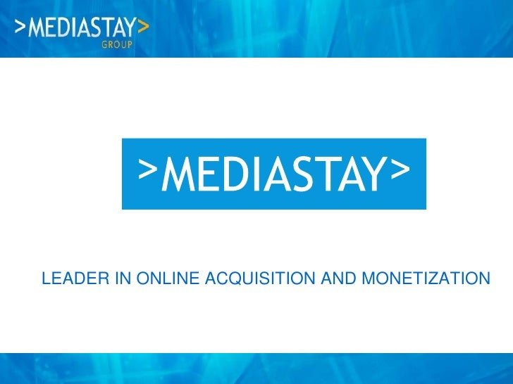 LEADER IN ONLINE ACQUISITION AND MONETIZATION