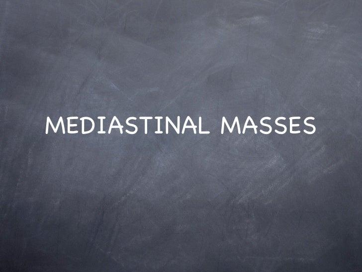 MEDIASTINAL MASSES