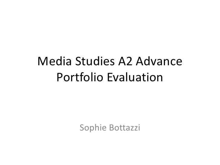 Media Studies A2 Advance Portfolio Evaluation<br />Sophie Bottazzi<br />