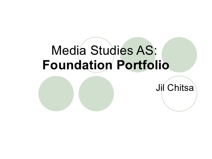 Media Studies AS:  Foundation Portfolio Jil Chitsa