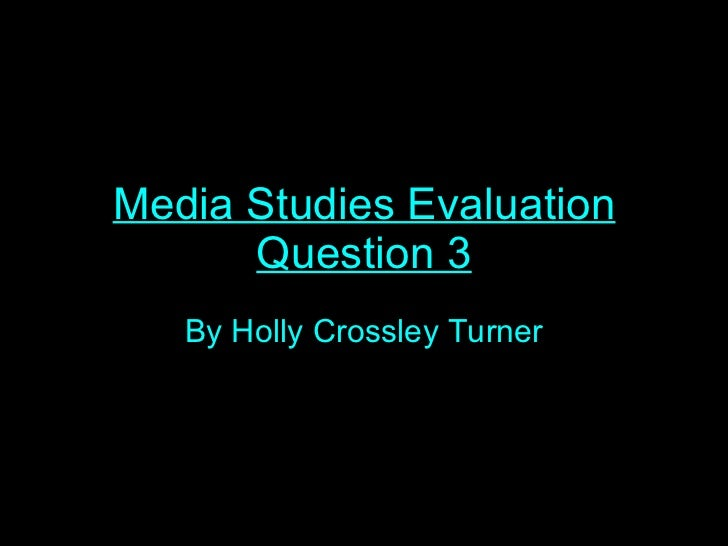 Media studies evaluation question 3