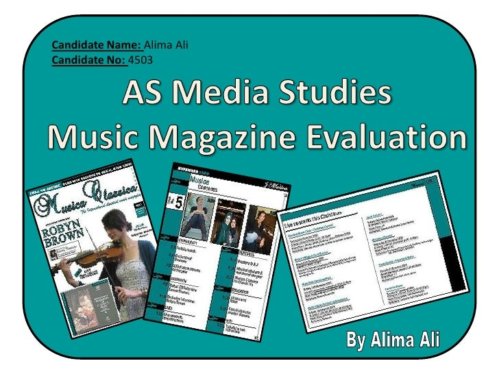 Candidate Name: Alima Ali <br />Candidate No: 4503<br />AS Media Studies<br />Music Magazine Evaluation<br />By Alima Ali<...