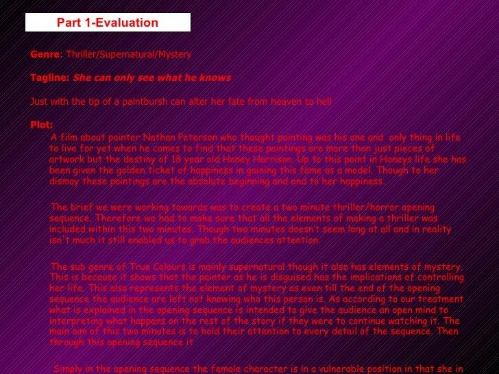Part 1-Evaluation <ul><li>Genre : Thriller/Supernatural/Mystery </li></ul><ul><li>Tagline:  She can only see what he knows...