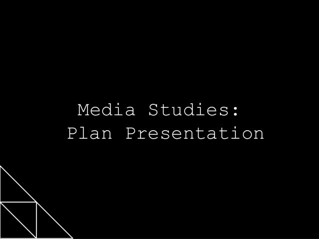 Click to edit Master title style Media Studies: Plan Presentation Click to edit Master subtitle style  04/12/2013  1