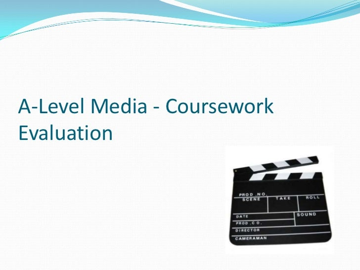 A-Level Media - Coursework Evaluation<br />
