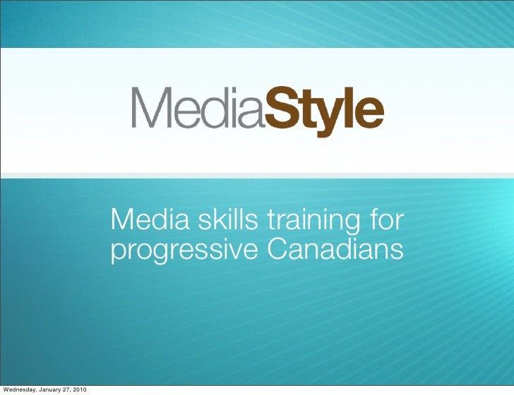 Media skills training for                               progressive Canadians    Wednesday, January 27, 2010