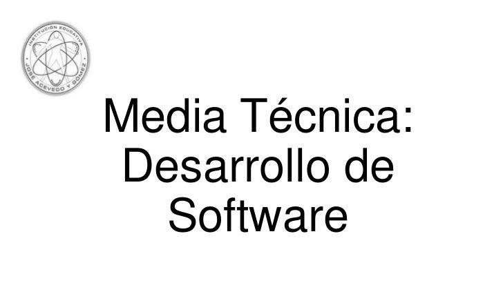 Media Técnica:Desarrollo de  Software