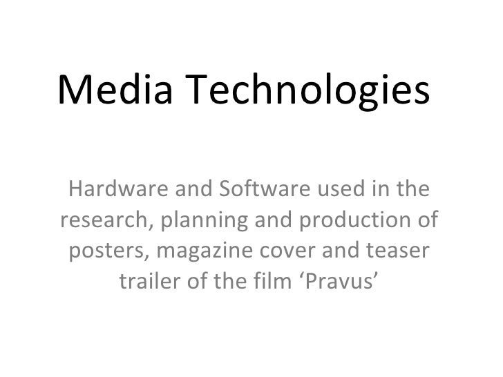 Media Technologies  Hardware and Software used in the research, planning and production of posters, magazine cover and tea...