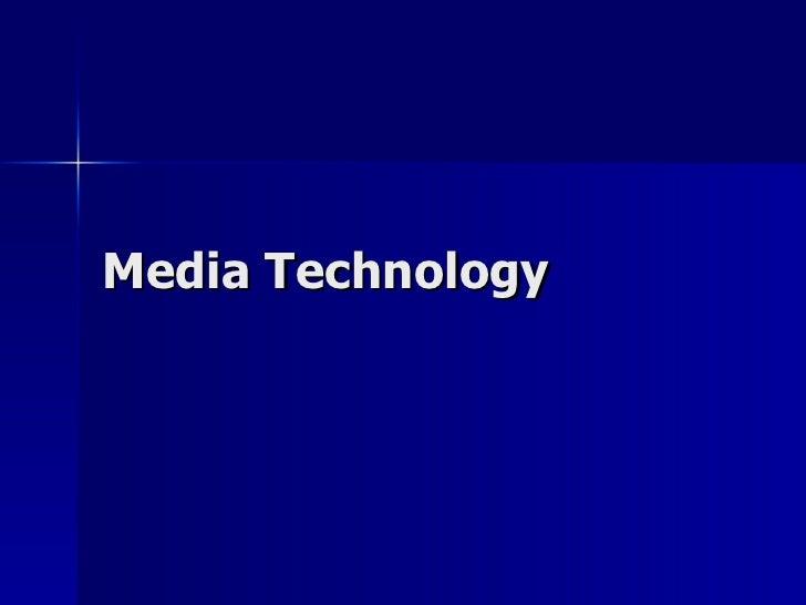 Media technology